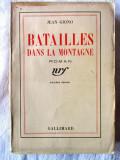 """Carte veche: """"BATAILLES DANS LA MONTAGNE. Roman"""", Jean Giono, 1937, Alta editura"""