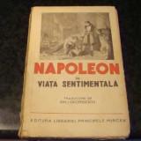Napoleon in viata sentimentala - interbelica - Carte veche
