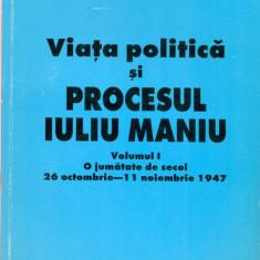 Viata politica si procesul Iuliu Maniu- vol.1- Cicerone IONITOIU - Istorie