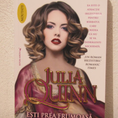 ESTI PREA FRUMOASA -JULIA QUINN - Roman dragoste