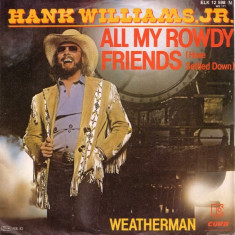 Hank Williams, Jr. - All My Rowdy Friends (1981, Elektra) Disc vinil single 7