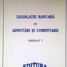 Legislatie Bancara... Vol.1 -MIHAI GHEORGHE IONESCU -IANFRED SILBERSTEIN (1997) - Carte Drept bancar