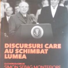 DISCURSURI CARE AU SCHIMBAT LUMEA, CU O INTRODUCERE de SIMON SEBAG MONTEFIORE, 2015 - Istorie