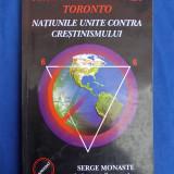 SERGE MONASTE - PROTOCOALELE DE LA TORONTO ( 6.6.6. )