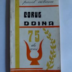PAVEL CIOBANU-CORUL DOINA SI BANATUL-MONOGRAFIE, DROBETA TURNU SEVERIN 1972