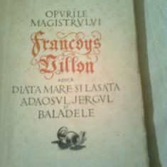 OPURILE MAGISTRULUI FRANCOYS VILLON, ADICA DIATA MARE SI LASATA, ADAOSUL JERGUL