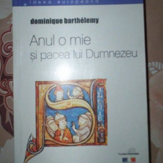 Anul o mie si pacea lui Dumnezeu... / Dominique Barthelemy - Carte Istorie