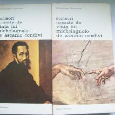 M.B. SCRISORI URMATE DE VIATA LUI MICHELAGNOLO DE ASCANIO CONDIVI 2 VOL.