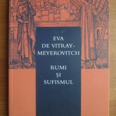 Eva de Vitray Meyerovitch - Rumi si sufismul - Carti Islamism