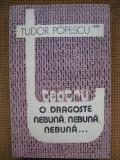 Tudor Popescu - O dragoste nebuna, nebuna, nebuna...