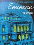Eminescu si teatrul - Ioan Massof