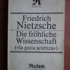 Friedrich Nietzsche - Die frohliche wissenschaft - Carte Filosofie
