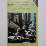"""Muzeul,, Astra"""" - Sibiu(carte in germana) / cu fotografii si harta / R2P3F - Carte traditii populare"""