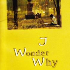 Carte in engleza despre budism, I Wonder Why - Carti Budism
