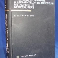 P.M. TATARINOV - CONDITIILE DE FORMARE A ZACAMINTELOR DE MINEREURI -1967-1210 EX