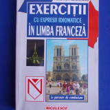 ARISTITA NEGREANU - EXERCITII CU EXPRESII IDIOMATICE IN LIMBA FRANCEZA - 1999 *