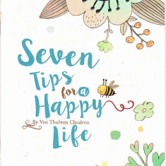 Carte in engleza, Seven Tips for a Happy Life - Carti Budism