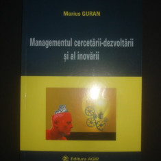 MARIUS GURAN - MANAGEMENTUL CERCETARII-DEZVOLTARII SI AL INOVARII - Carte Management