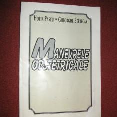 Horia Pascu, Gh. Berbecar - Manevrele obstetricale - Carte Obstretica Ginecologie