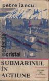 Carte 132 - Petre Iancu - Submarinul in actiune