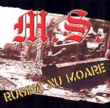 CD original nou M.S. - Rugina nu moare