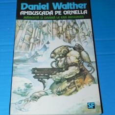 Ambuscada pe Ornella - Daniel Walther (05249 - Carte SF