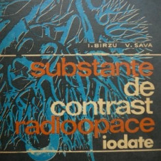 Substante de contrast radioopace iodate - I. Birzu, V. Sava - Carte Radiologie
