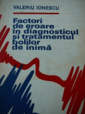 Factori de eroare diagnosticul si tratamentul bolilor de inima - Valeriu Ionescu
