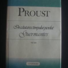 PROUST - IN CAUTAREA TIMPULUI PERDUT GUERMANTES, 1989