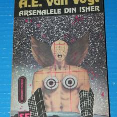 Arsenalele din Isher - A E Van Vogt (05169 - Carte SF