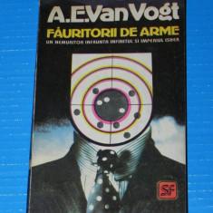 Fauritorii de arme - A E Van Vogt (05170 - Carte SF