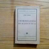 CRIMINOLOGIA DIALECTICA - Petre Pandrea - 1945, 465 p.