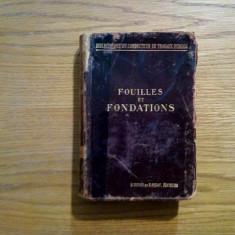 FOUILLES ET FONDATIONS - P. Frick - Paris, 1905, 480 p.; lb. franceza