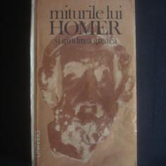 Felix Buffiere - Miturile lui Homer si gandirea greaca - Istorie