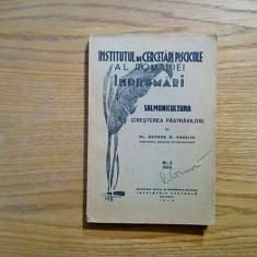 SALOMONICULTURA (Cresterea Pastravilor) - George D. Vasiliu - 1943, 229 p.