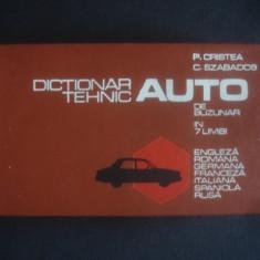 PETRE CRISTEA * CAROL SZABADOS - DICTIONAR TEHNIC AUTO DE BUZUNAR IN 7 LIMBI