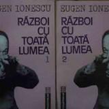 Razboi Cu Toata Lumea Vol.1-2 - Eugen Ionescu, 529691 - Filosofie