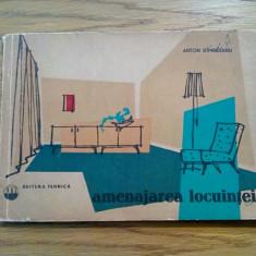AMENAJAREA LOCUINTEI - Anton Dimboianu - 1962, 116 p. - Carte amenajari interioare, Humanitas