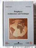 PORPHYRY ARCHITECTURE AND TECHNIQUE, A. Frattari / F. Stenico , 2001. Carte noua, Alta editura