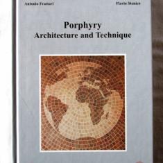 PORPHYRY ARCHITECTURE AND TECHNIQUE, A. Frattari / F. Stenico, 2001. Carte noua - Carte Arhitectura