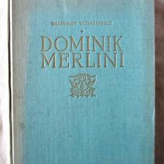 """""""DOMINIK MERLINI"""", Wladyslaw Tatarkiewicz, 1955 - Carte Arhitectura"""