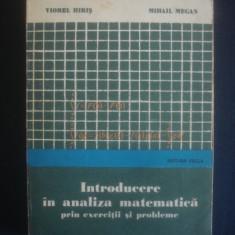 Introducere in analiza matematica prin exercitii si probleme - Carte Matematica