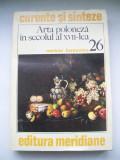 MARIUSZ KARPOWICZ ARTA POLONEZA IN SECOLUL AL XVII-LEA