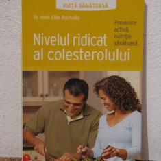 NIVELUL RIDICAT AL COLESTEROLULUI-de Dr. med. Elke Ruchalla - Carte tratamente naturiste