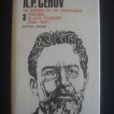 A. P. Cehov - Opere volumul 3 - Un roman cu un contrabas Fericirea, Anul publicarii: 1989