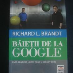 Richard L. Brandt - Baietii de la Google