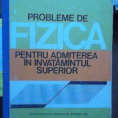 PROBLEME DE FIZICA PENTRU ADMITEREA IN INVATAMANTUL SUPERIOR - Culegere Fizica