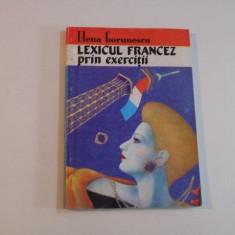 LEXICUL FRANCEZ PRIN EXERCITII de ELENA GORUNESCU 1994 - Carte in alte limbi straine