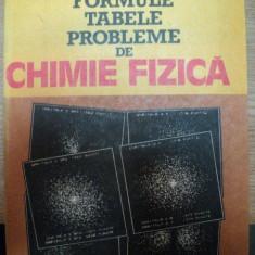 FORMULE, TABELE, PROBLEME DE CHIMIE FIZICA-VALERIU VOICULESCU, GAVRIL NIAC, MIRCEA PREDA, ION BALDEA, 1984 - Carte Chimie