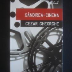 Cezar Gheorghe - Gandirea cinema - Carte Cinematografie